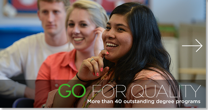 Go For Quality - More than 40 outstanding degree programs